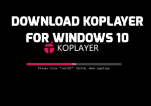 Download Koplayer for Windows 10